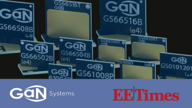 GaN Systems is featured in EE Times
